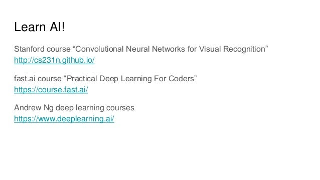 """Learn AI! Stanford course """"Convolutional Neural Networks for Visual Recognition"""" http://cs231n.github.io/ fast.ai course """"..."""