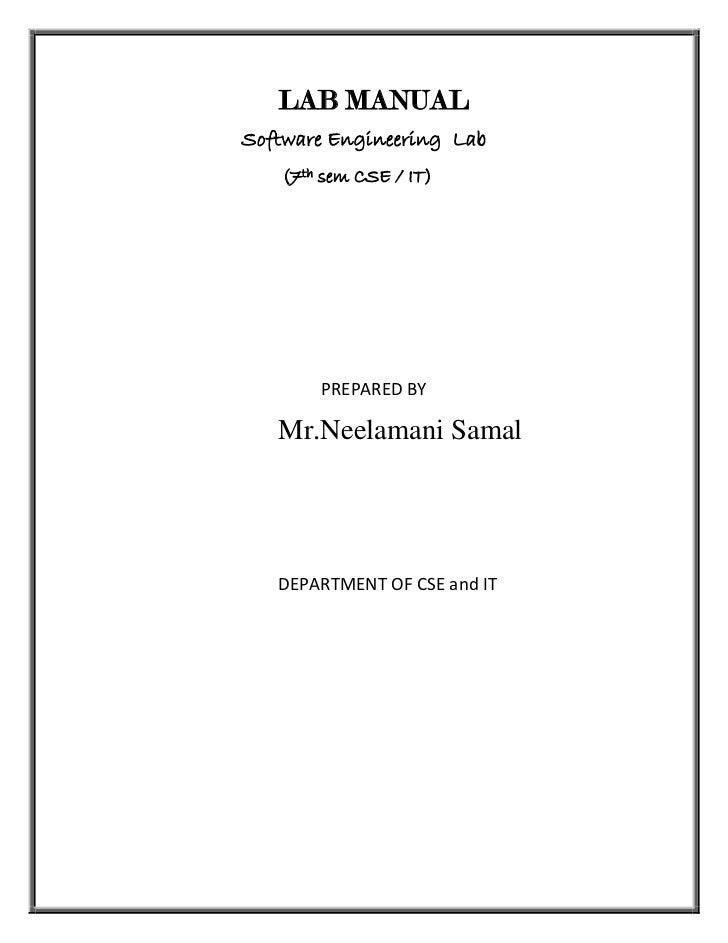 LAB MANUALSoftware Engineering Lab   (7th sem CSE / IT)       PREPARED BY   Mr.Neelamani Samal   DEPARTMENT OF CSE and IT