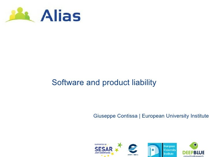 Software and product liability           Giuseppe Contissa | European University Institute