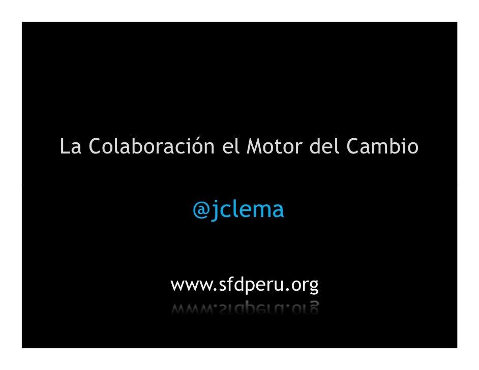 La Colaboración el Motor del Cambio @jclema