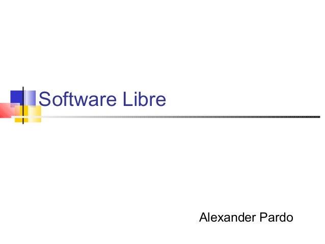 Software Libre Alexander Pardo