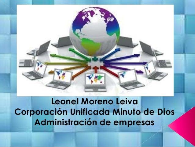 Leonel Moreno Leiva Corporación Unificada Minuto de Dios Administración de empresas