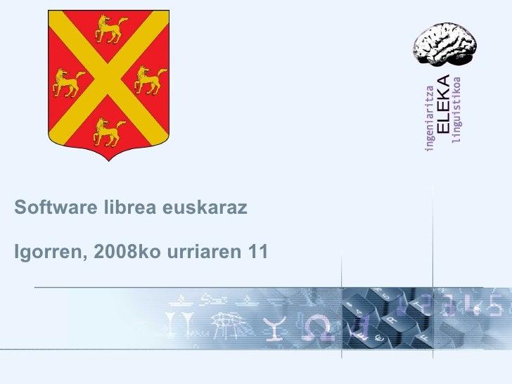 Software librea euskaraz Igorren, 2008ko urriaren 11