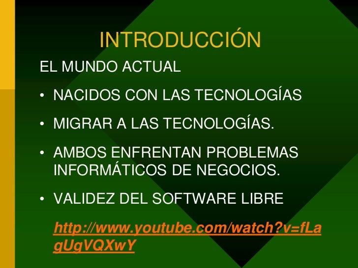INTRODUCCIÓNEL MUNDO ACTUAL• NACIDOS CON LAS TECNOLOGÍAS• MIGRAR A LAS TECNOLOGÍAS.• AMBOS ENFRENTAN PROBLEMAS  INFORMÁTIC...