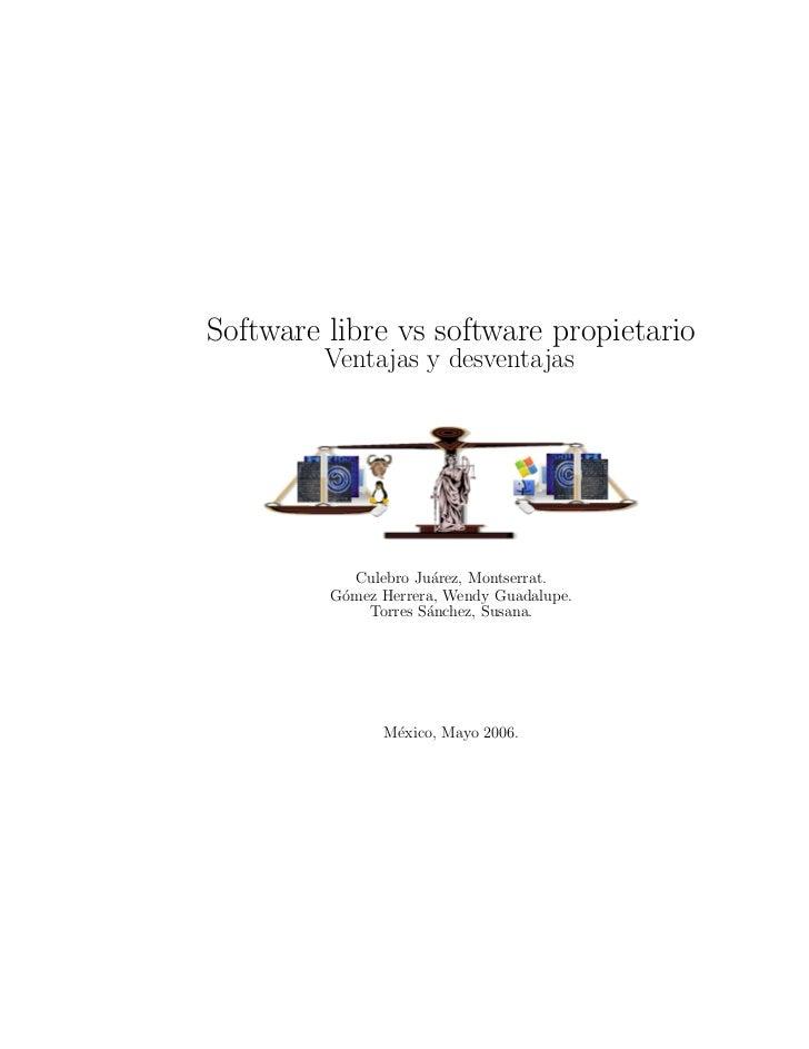 Software libre vs software propietario         Ventajas y desventajas            Culebro Ju´rez, Montserrat.              ...