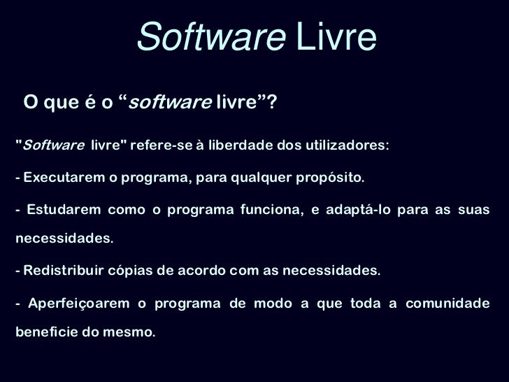 """Software Livre<br />O que é o """"software livre""""?<br />""""Software  livre"""" refere-se à liberdade dos utilizadores:<br />- Exe..."""