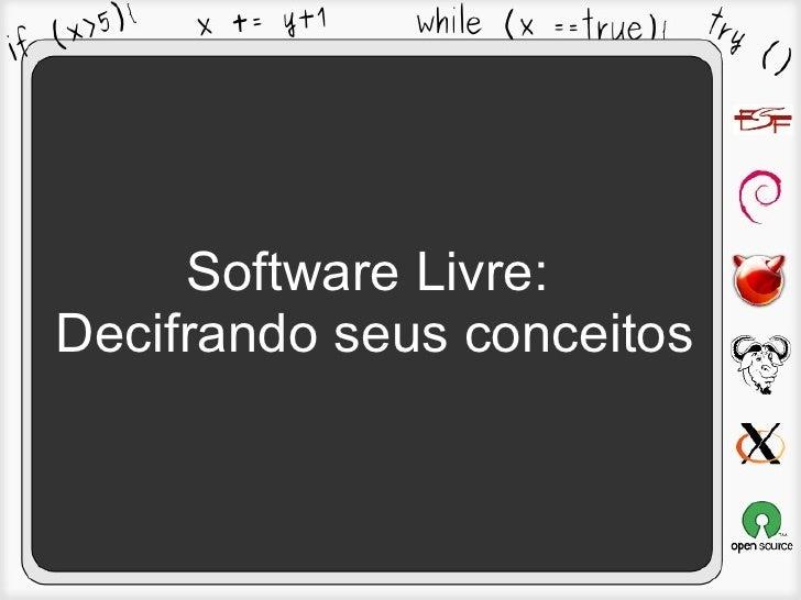 Software Livre:Decifrando seus conceitos