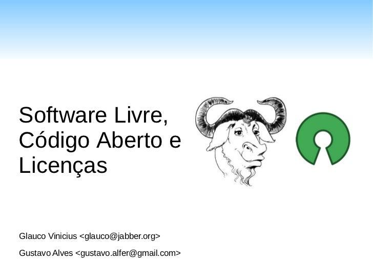 Software Livre,Código Aberto eLicençasGlauco Vinicius <glauco@jabber.org>Gustavo Alves <gustavo.alfer@gmail.com>