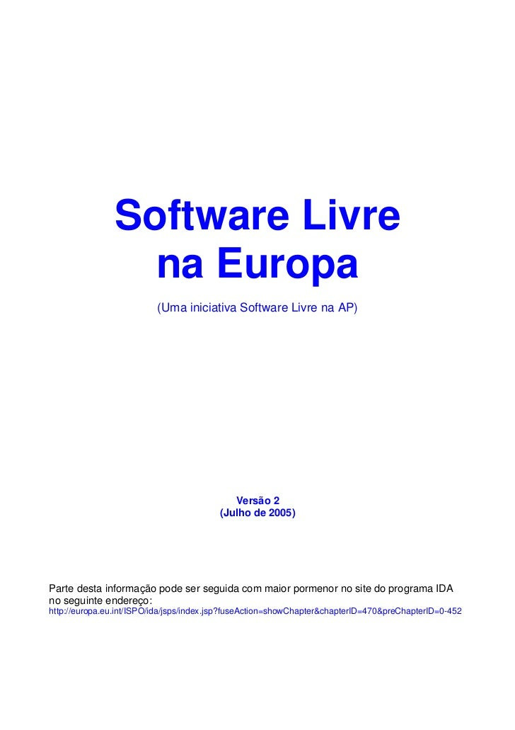 Software Livre                 na Europa                          (Uma iniciativa Software Livre na AP)                   ...