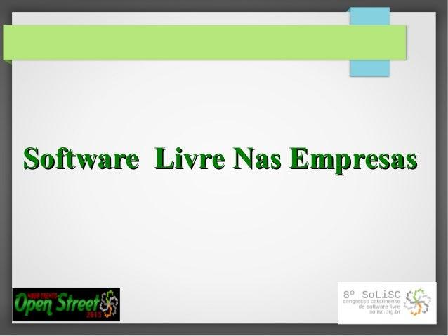 Software Livre Nas EmpresasSoftware Livre Nas Empresas