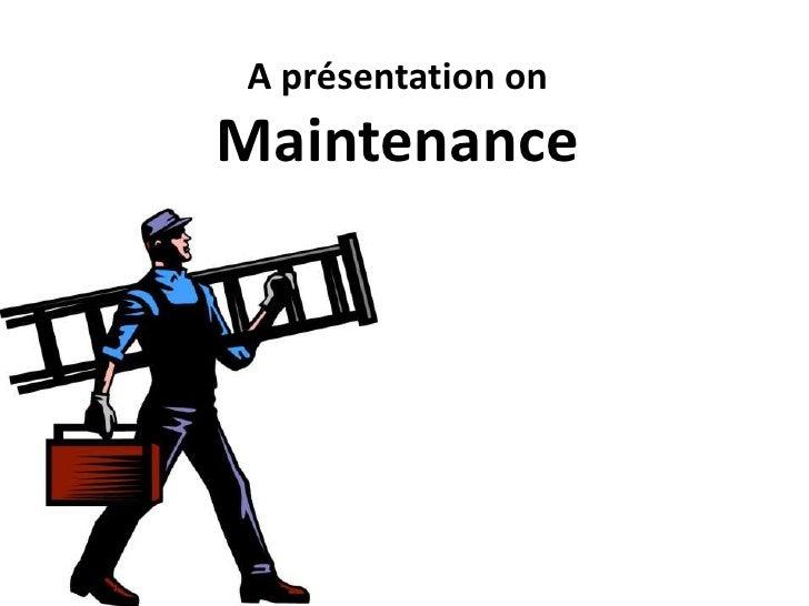 A présentation onMaintenance