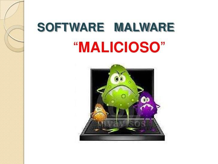 """SOFTWARE MALWARE    """"MALICIOSO"""""""