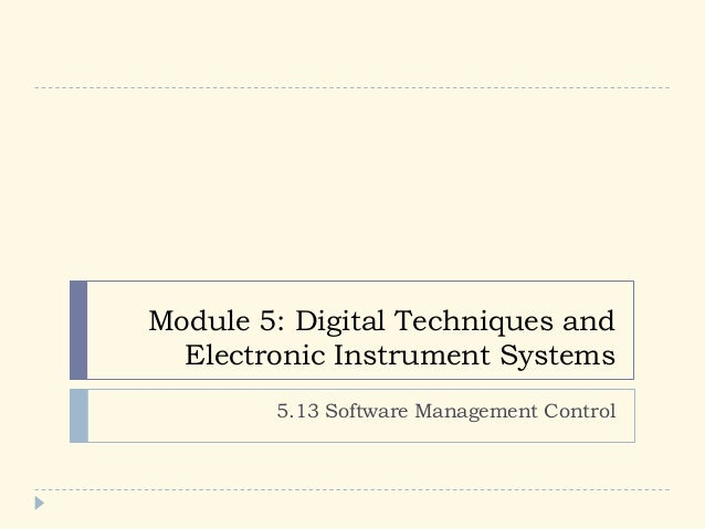 Module 5: Digital Techniques and Electronic Instrument Systems 5.13 Software Management Control