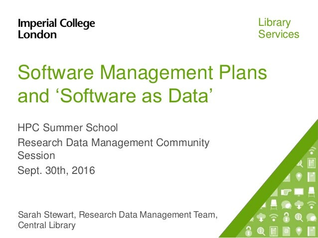 Library Services Software Management Plans and 'Software as Data' HPC Summer School Research Data Management Community Ses...