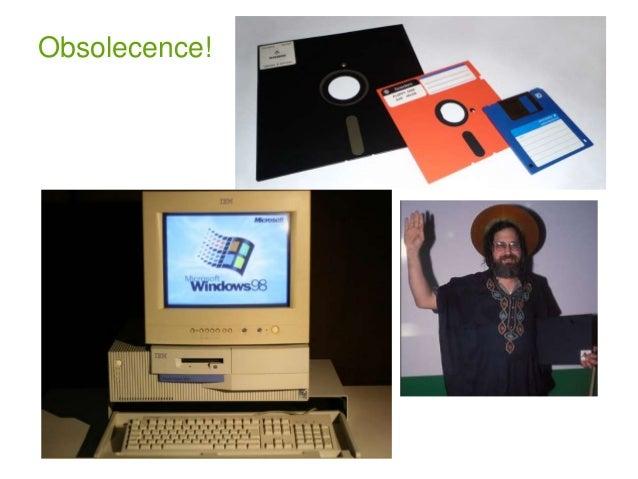 Obsolecence!