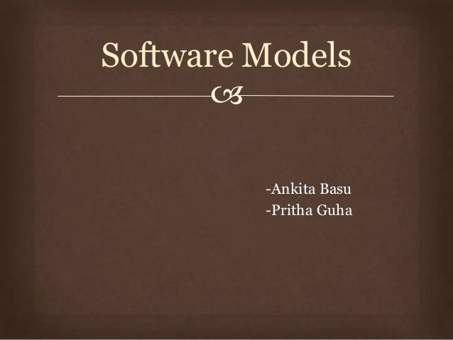  -Ankita Basu -Pritha Guha Software Models