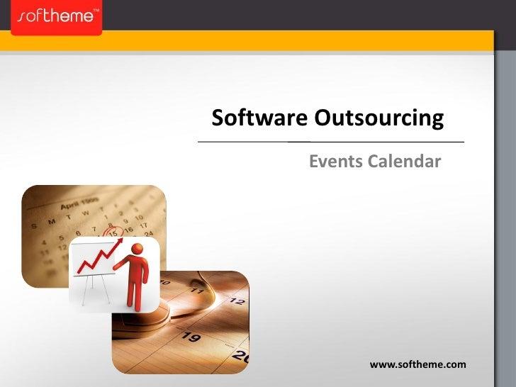 Software Outsourcing         Events Calendar                   www.softheme.com