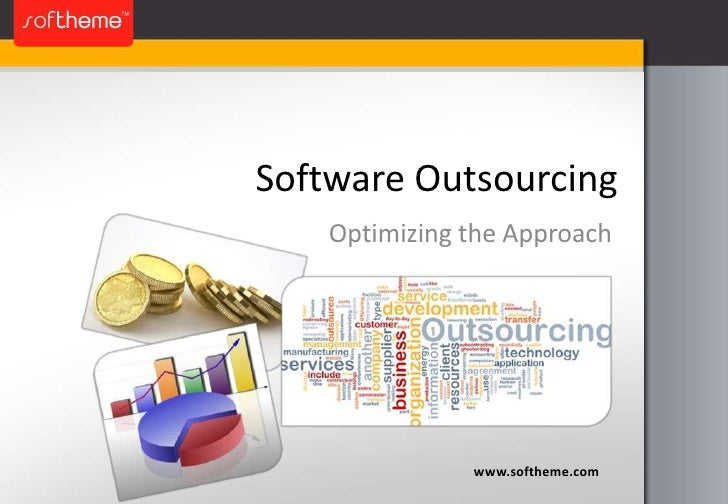 Software Outsourcing Optimizing the Approach www.softheme.com