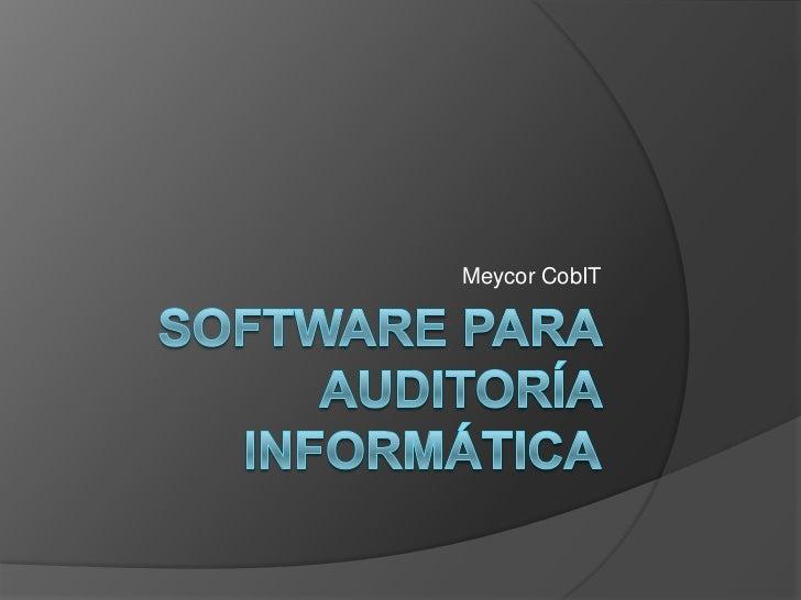 Software para auditoría informática<br />MeycorCobIT<br />