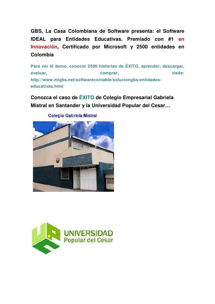 GBS, La Casa Colombiana de Software presenta: el SoftwareIDEAL para Entidades Educativas. Premiado con #1 enInnovación, Ce...