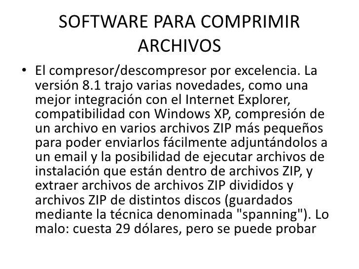 SOFTWARE PARA COMPRIMIR ARCHIVOS<br />El compresor/descompresor por excelencia. La versión 8.1 trajo varias novedades, com...