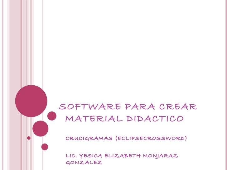 SOFTWARE PARA CREAR  MATERIAL DIDACTICO CRUCIGRAMAS (ECLIPSECROSSWORD) LIC. YESICA ELIZABETH MONJARAZ GONZALEZ