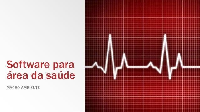 Software para  área da saúde  MACRO AMBIENTE