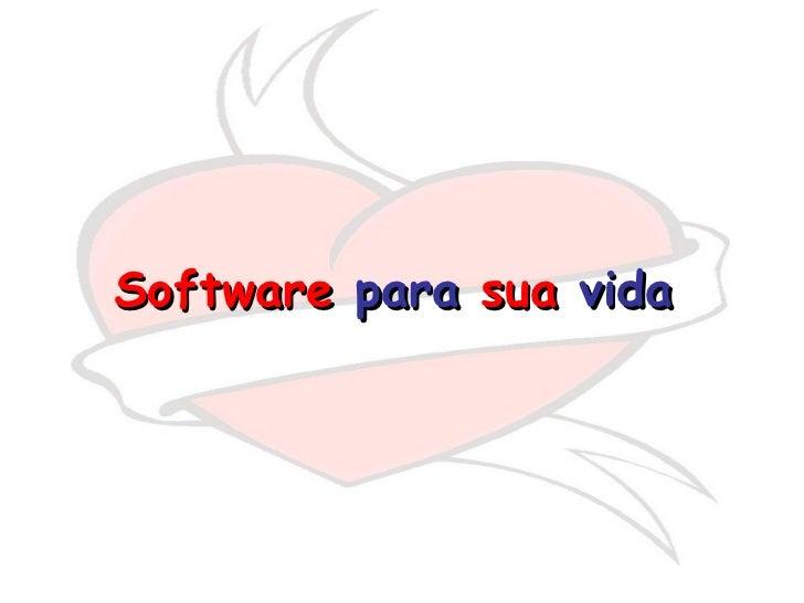 Software  para  sua  vida
