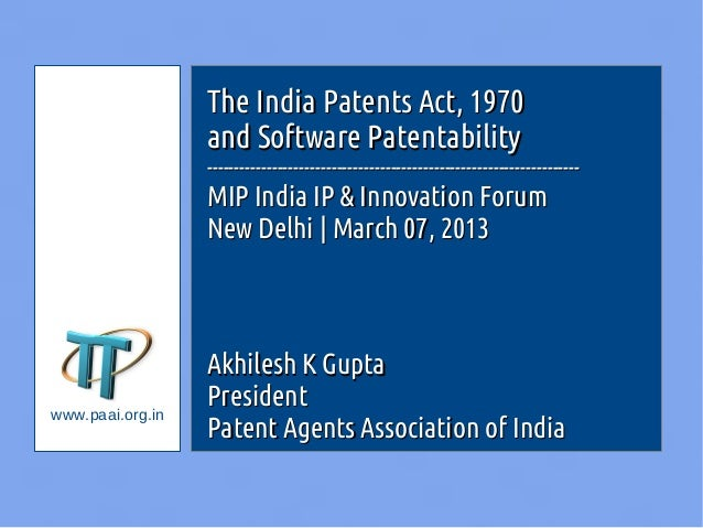 The India Patents Act, 1970                  and Software Patentability                  ---------------------------------...