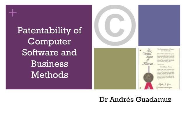 +Dr Andrés GuadamuzPatentability ofComputerSoftware andBusinessMethods