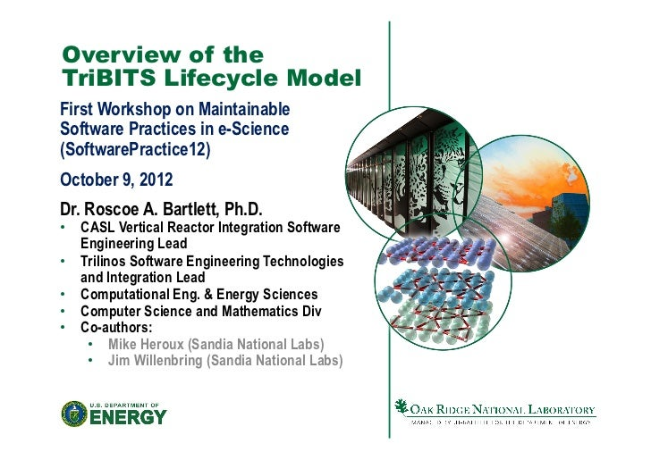 Overview of theTriBITS Lifecycle ModelFirst Workshop on MaintainableSoftware Practices in e-Science(SoftwarePractice12)Oct...