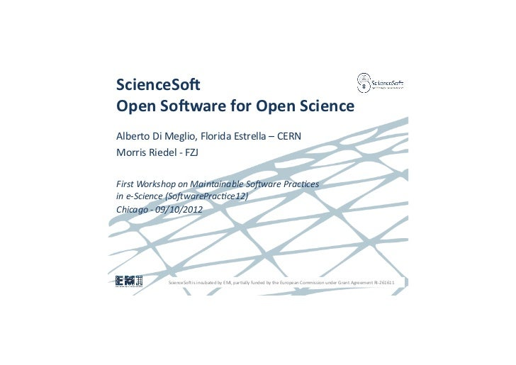 ScienceSo Open Soware for Open Science Alberto Di Meglio, Florida Estrella – CERN Morris Riede...
