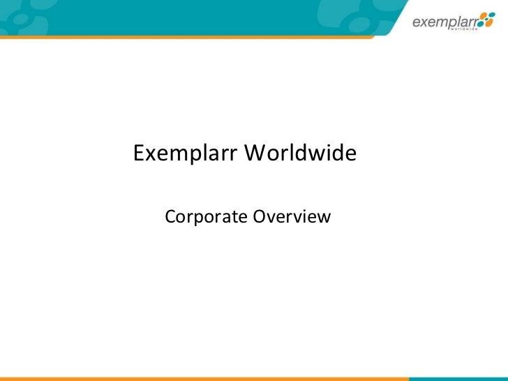 Exemplarr Worldwide     Corporate Overview