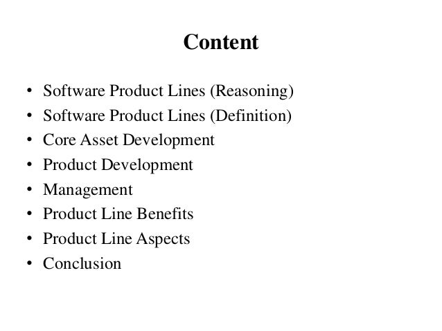 Content • Software Product Lines (Reasoning) • Software Product Lines (Definition) • Core Asset Development • Product Deve...