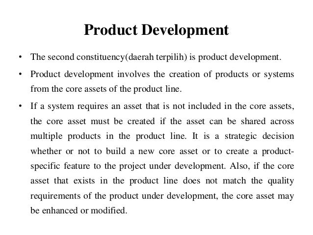 Product Development • The second constituency(daerah terpilih) is product development. • Product development involves the ...