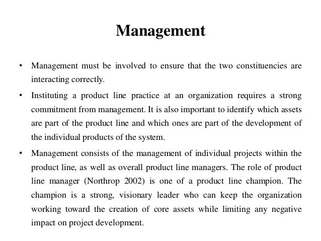 Management • Management must be involved to ensure that the two constituencies are interacting correctly. • Instituting a ...