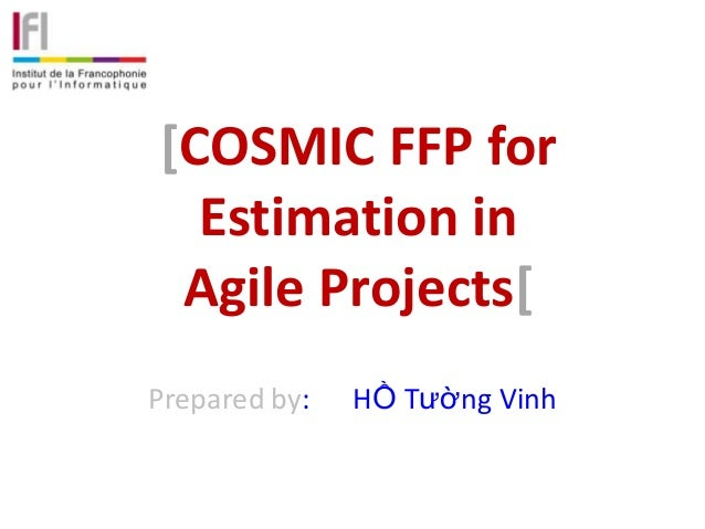 [COSMIC FFP for  Estimation in Agile Projects[Prepared by:   HỒ Tường Vinh