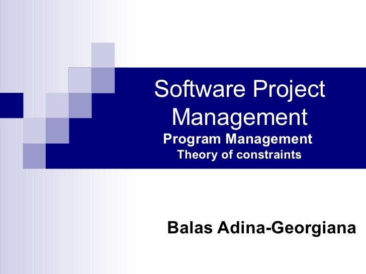 Software Project Management Program Management   Theory of constraints Balas Adina-Georgiana