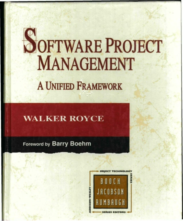 Software project management   a unified framework by walker royce