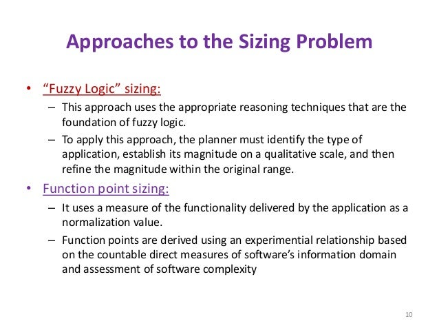 """Approaches to the Sizing Problem • """"Fuzzy Logic"""" sizing: – This approach uses the appropriate reasoning techniques that ar..."""