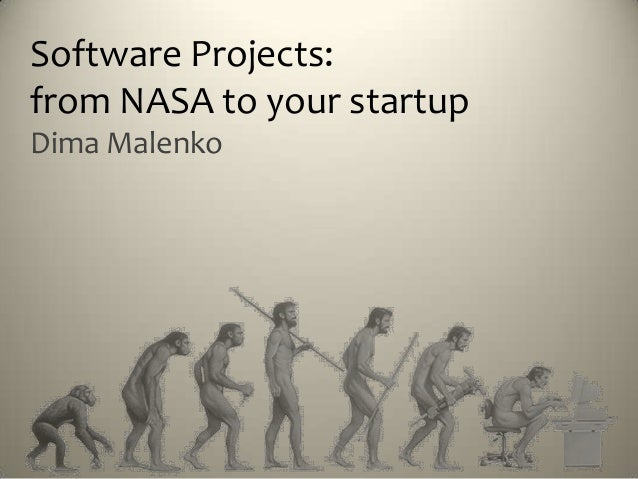 Software Projects:from NASA to your startupDima Malenko