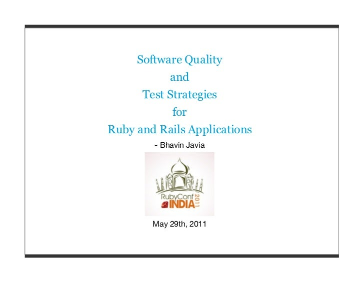 Software Quality           and      Test Strategies            forRuby and Rails Applications        - Bhavin Javia       ...