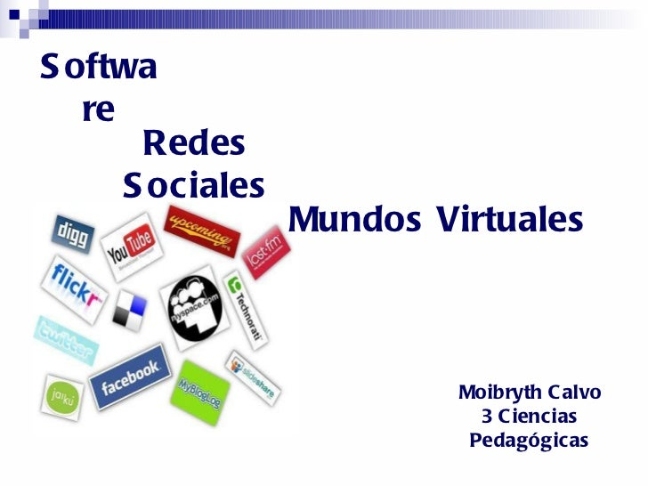 Moibryth Calvo 3 Ciencias Pedagógicas Software Redes Sociales Mundos Virtuales