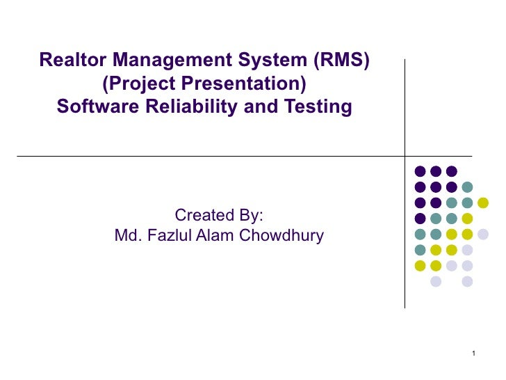 Realtor Management System (RMS) (Project Presentation) Software Reliability and Testing Created By: Md. Fazlul Alam Chowdh...