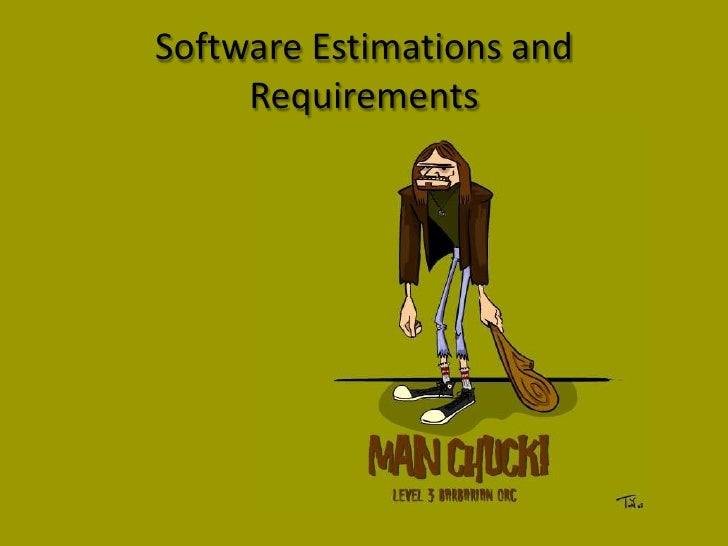 Software Estimations and     Requirements