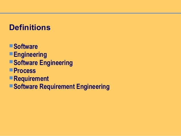 Definitions Software Engineering Software Engineering Process Requirement Software Requirement Engineering