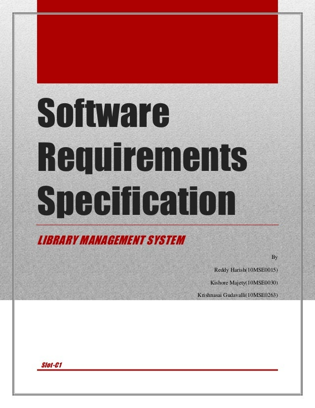 SoftwareRequirementsSpecificationLIBRARY MANAGEMENT SYSTEM                                                        By      ...