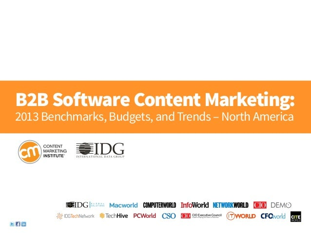B2B Software Content Marketing:2013 Benchmarks, Budgets, and Trends – North America