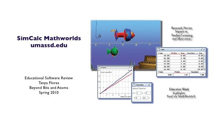 SimCalc Mathworlds    umassd.edu       Educational Software Review           Tanya Flores     Beyond Bits and Atoms       ...