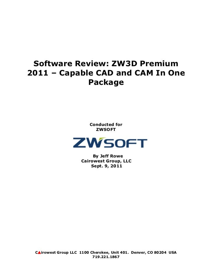 Software Review: ZW3D Premium2011 – Capable CAD and CAM In One             Package                          Conducted for ...
